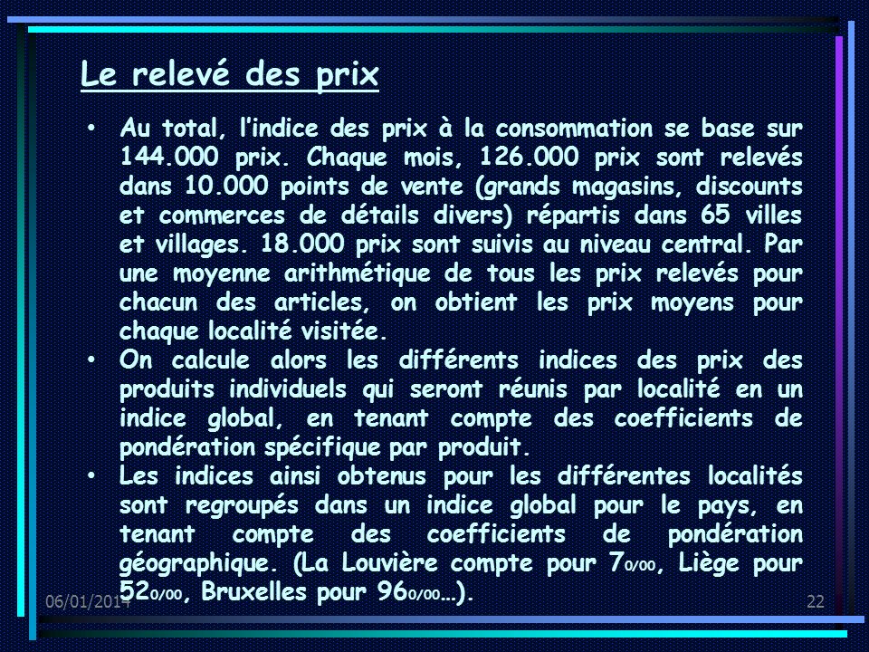 06/01/201422 Au total, lindice des prix à la consommation se base sur 144.000 prix.