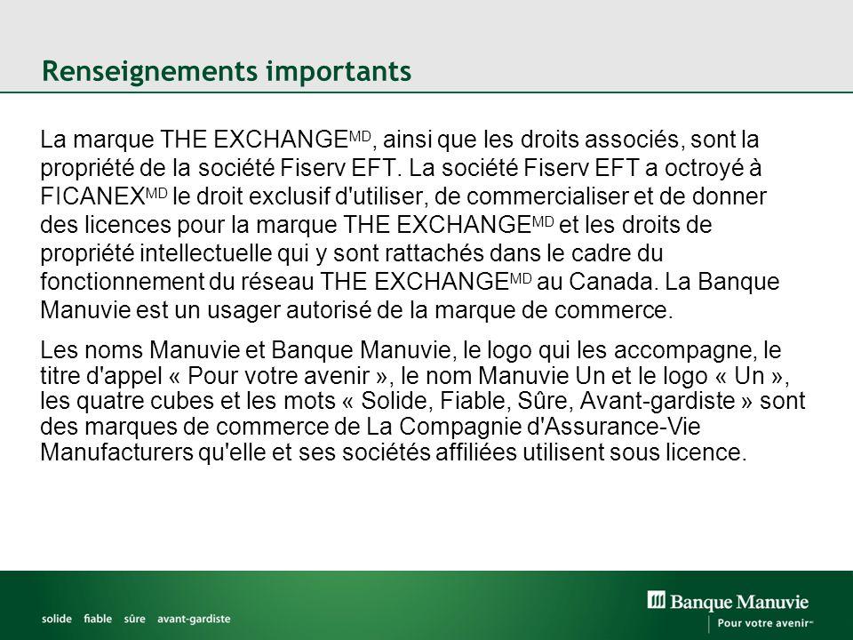 Renseignements importants La marque THE EXCHANGE MD, ainsi que les droits associés, sont la propriété de la société Fiserv EFT.