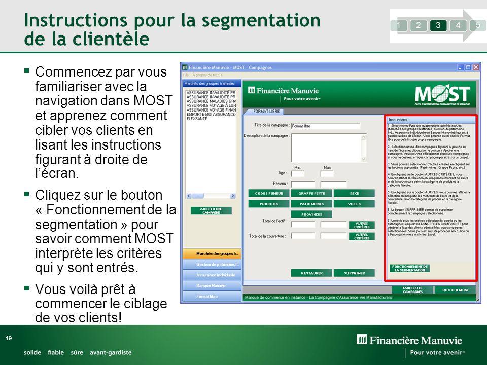 Instructions pour la segmentation de la clientèle Commencez par vous familiariser avec la navigation dans MOST et apprenez comment cibler vos clients