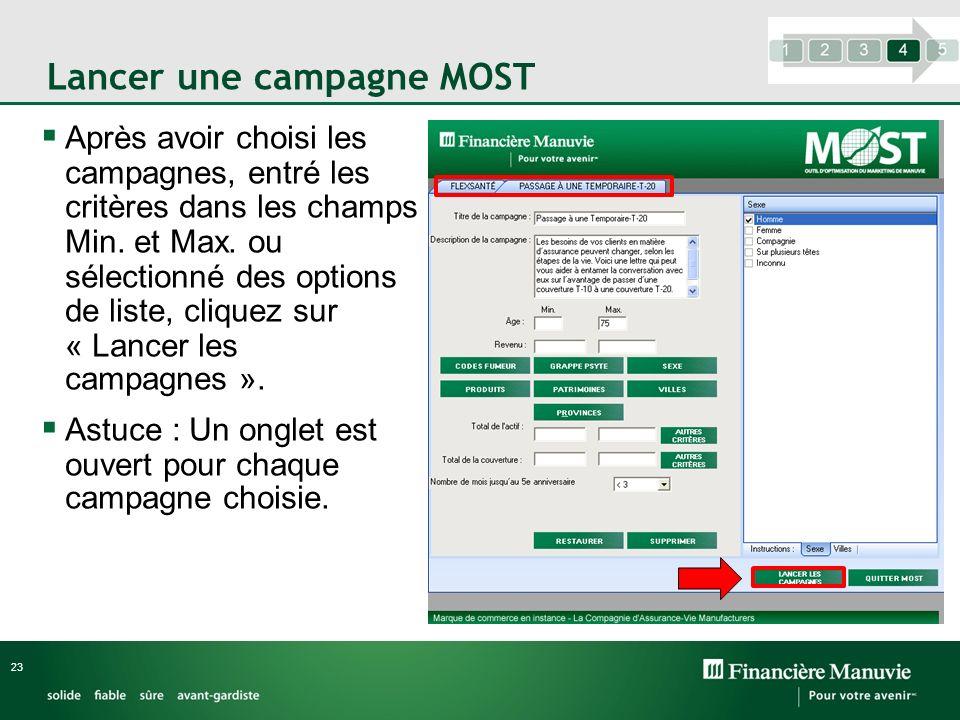 Lancer une campagne MOST Après avoir choisi les campagnes, entré les critères dans les champs Min. et Max. ou sélectionné des options de liste, clique