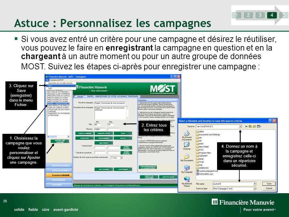 Si vous avez entré un critère pour une campagne et désirez le réutiliser, vous pouvez le faire en enregistrant la campagne en question et en la charge