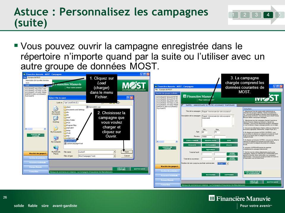 Astuce : Personnalisez les campagnes (suite) Vous pouvez ouvrir la campagne enregistrée dans le répertoire nimporte quand par la suite ou lutiliser av