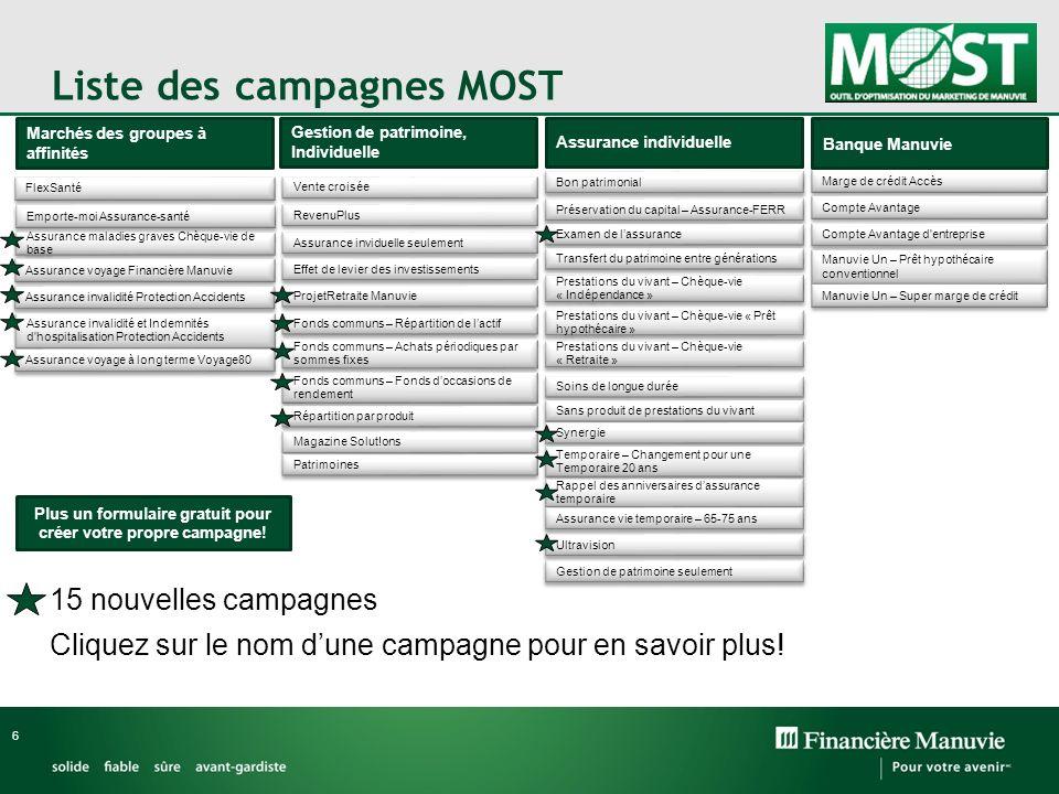 Liste des campagnes MOST 6 FlexSanté Emporte-moi Assurance-santé Assurance maladies graves Chèque-vie de base Assurance maladies graves Chèque-vie de