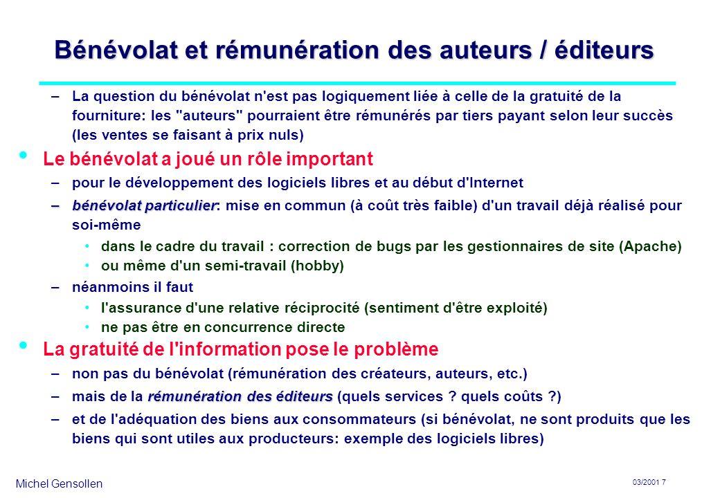 Michel Gensollen 03/2001 7 Bénévolat et rémunération des auteurs / éditeurs –La question du bénévolat n'est pas logiquement liée à celle de la gratuit