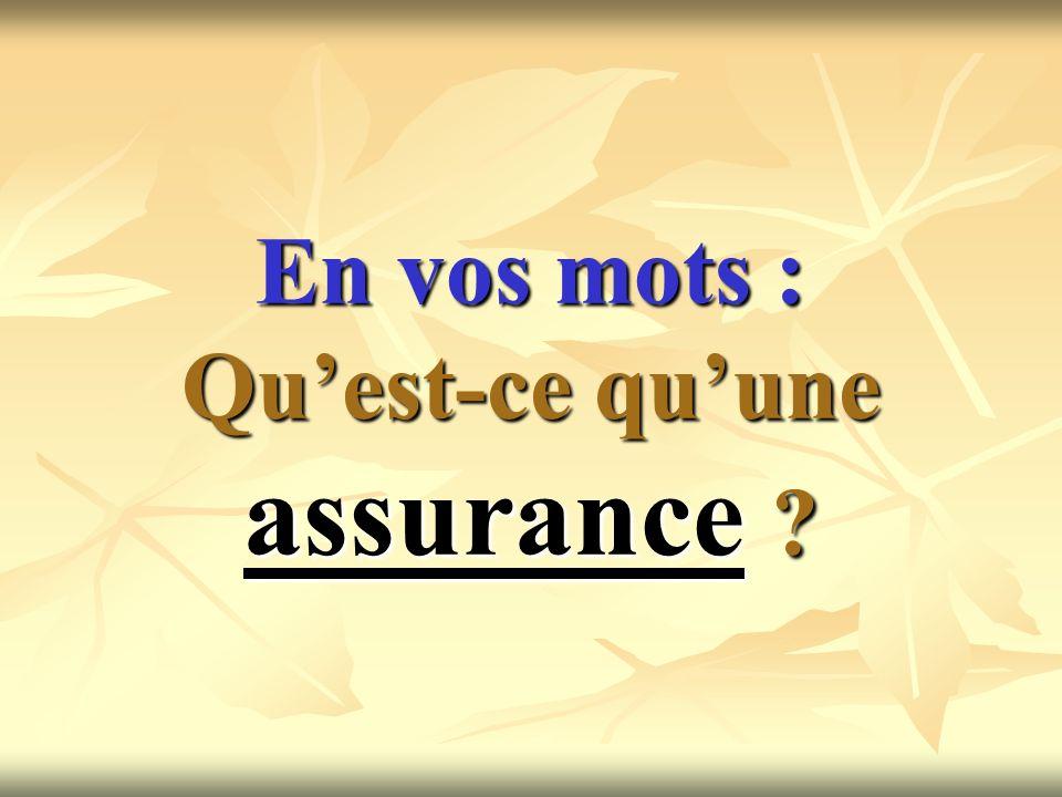 Une définition d« assurance » tirée du Petit Robert : Assurance : (1563) Contrat par lequel un assureur garantit à lassuréE, moyennant une prime ou une cotisation, le paiement dune somme convenue en cas de réalisation dun risque déterminé.