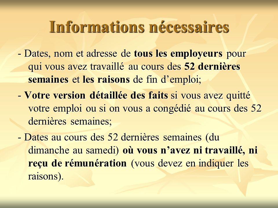 Informations nécessaires - Dates, nom et adresse de tous les employeurs pour qui vous avez travaillé au cours des 52 dernières semaines et les raisons