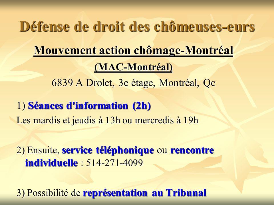 Défense de droit des chômeuses-eurs Mouvement action chômage-Montréal (MAC-Montréal) 6839 A Drolet, 3e étage, Montréal, Qc 1) Séances d'information (2