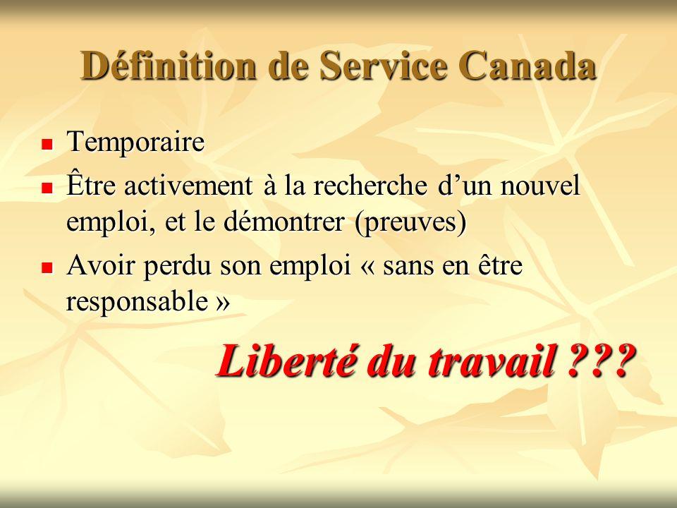 Définition de Service Canada Temporaire Temporaire Être activement à la recherche dun nouvel emploi, et le démontrer (preuves) Être activement à la re