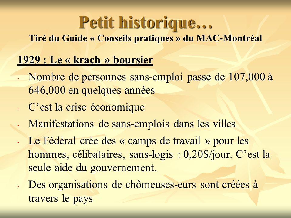 Petit historique… Tiré du Guide « Conseils pratiques » du MAC-Montréal 1929 : Le « krach » boursier - Nombre de personnes sans-emploi passe de 107,000