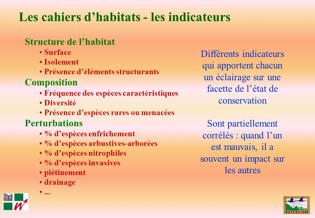 Les cahiers dhabitats - les indicateurs Structure de lhabitat Surface Isolement Présence déléments structurants Composition Fréquence des espèces cara