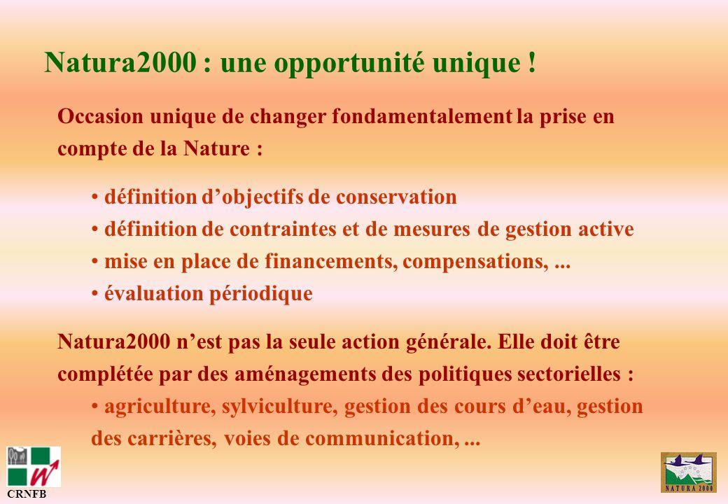 Natura2000 : une opportunité unique ! Occasion unique de changer fondamentalement la prise en compte de la Nature : définition dobjectifs de conservat