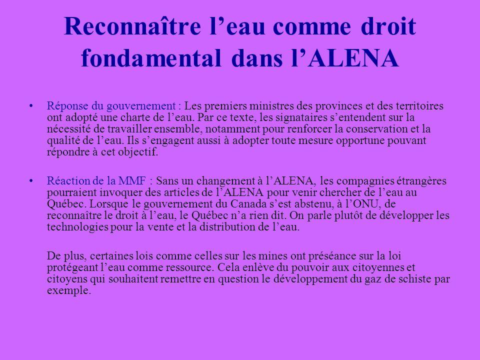 Reconnaître leau comme droit fondamental dans lALENA Réponse du gouvernement : Les premiers ministres des provinces et des territoires ont adopté une charte de leau.