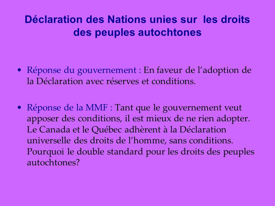 Déclaration des Nations unies sur les droits des peuples autochtones Réponse du gouvernement : En faveur de ladoption de la Déclaration avec réserves et conditions.