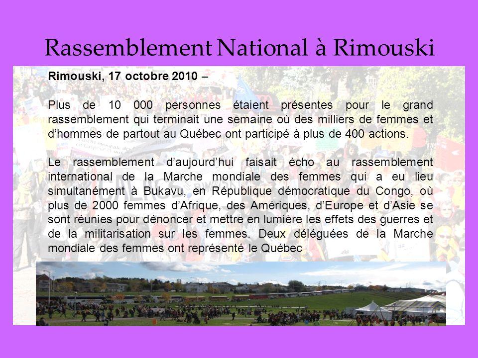 Rassemblement National à Rimouski Rimouski, 17 octobre 2010 – Plus de 10 000 personnes étaient présentes pour le grand rassemblement qui terminait une semaine où des milliers de femmes et dhommes de partout au Québec ont participé à plus de 400 actions.