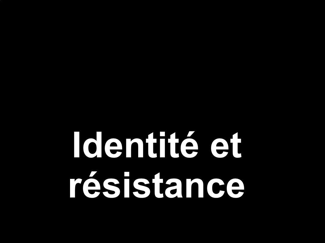 Identité et résistance