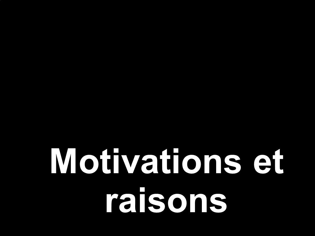 Motivations et raisons