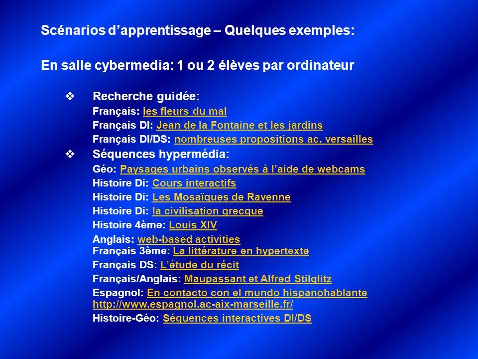 En salle cybermedia: 1 ou 2 élèves par ordinateur Recherche guidée: Français: les fleurs du malles fleurs du mal Français DI: Jean de la Fontaine et l