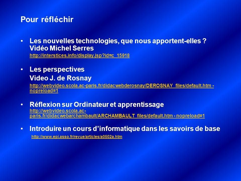Les nouvelles technologies, que nous apportent-elles ? Vidéo Michel Serres http://interstices.info/display.jsp?id=c_15918 Les perspectives Video J. de