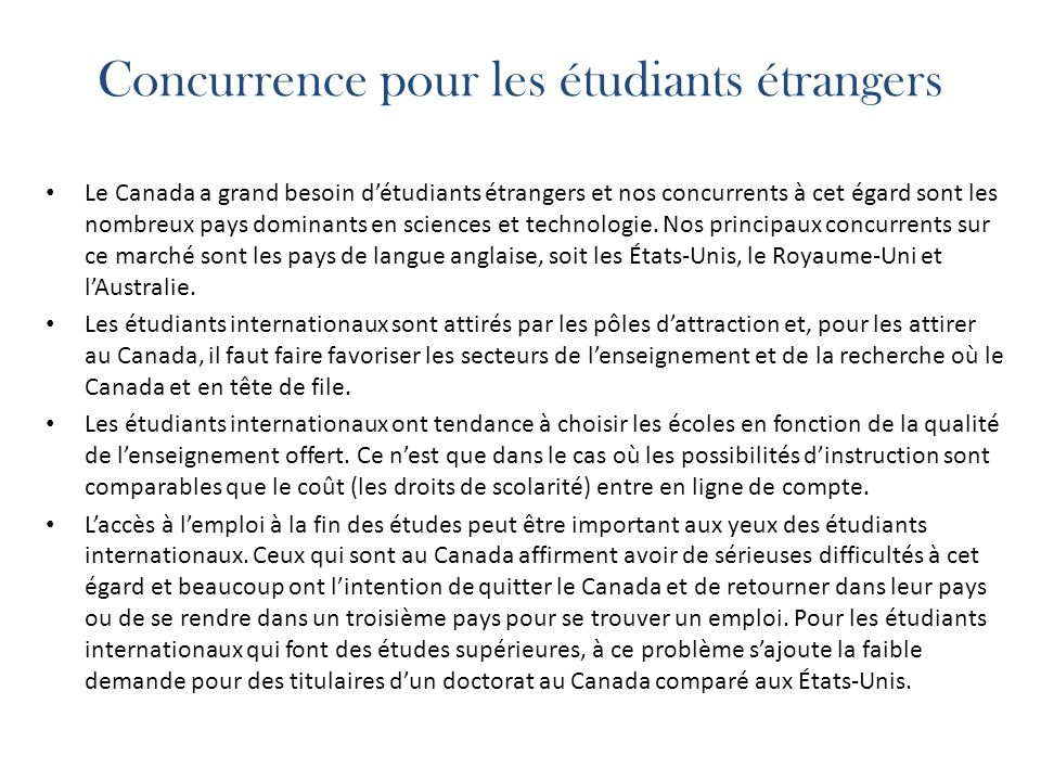 Concurrence pour les étudiants étrangers Le Canada a grand besoin détudiants étrangers et nos concurrents à cet égard sont les nombreux pays dominants en sciences et technologie.