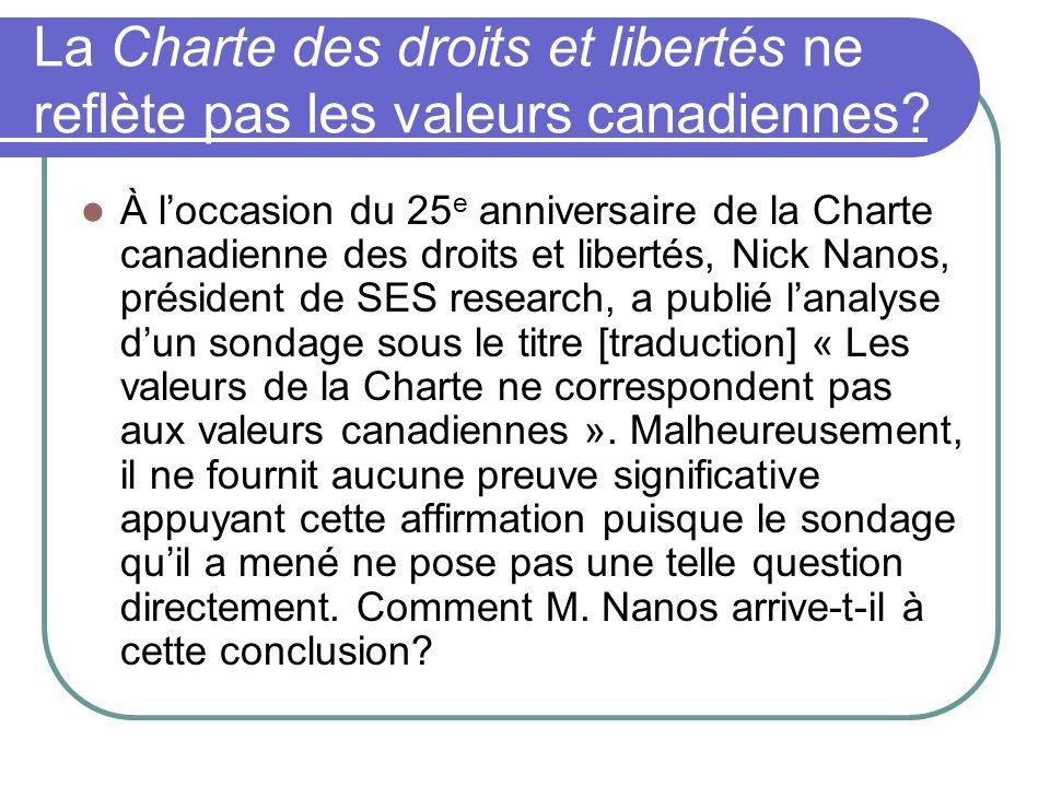 La Charte des droits et libertés ne reflète pas les valeurs canadiennes? À loccasion du 25 e anniversaire de la Charte canadienne des droits et libert