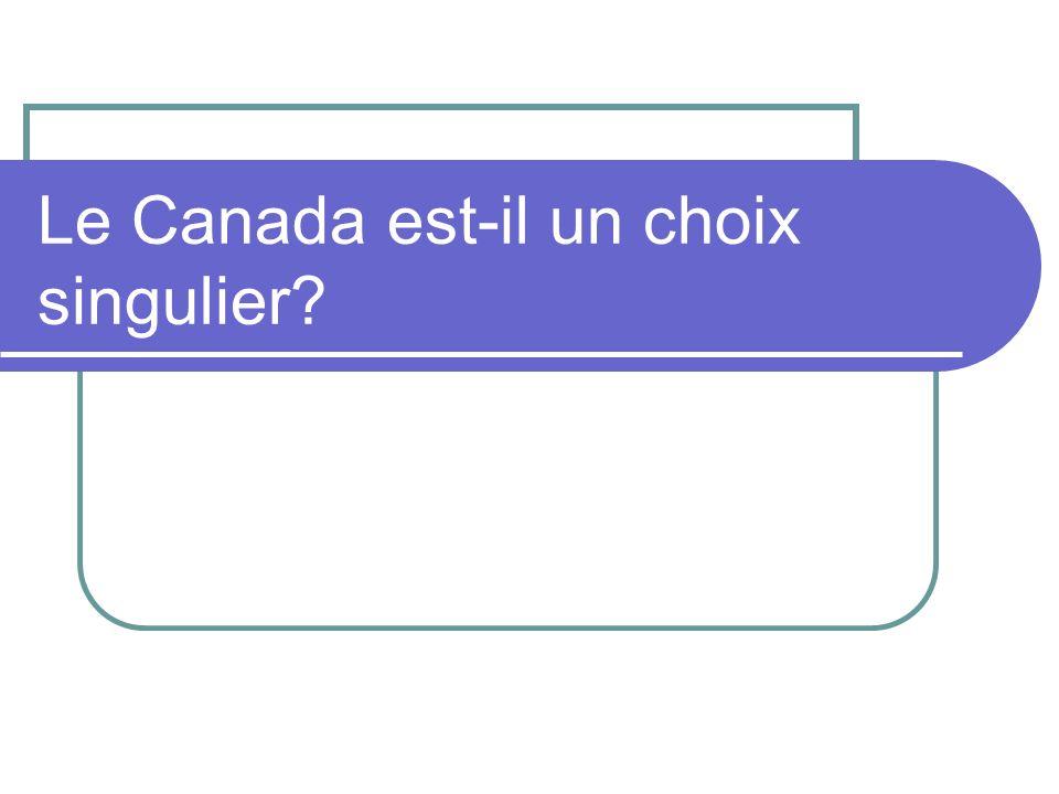 Le Canada est-il un choix singulier
