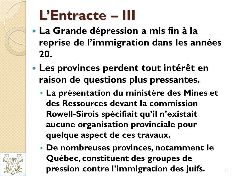 LEntracte – III La Grande dépression a mis fin à la reprise de limmigration dans les années 20.