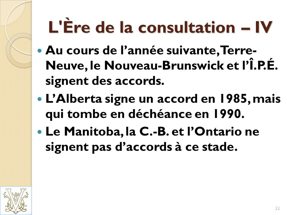 L Ère de la consultation – IV Au cours de lannée suivante, Terre Neuve, le Nouveau-Brunswick et lÎ.P.É.