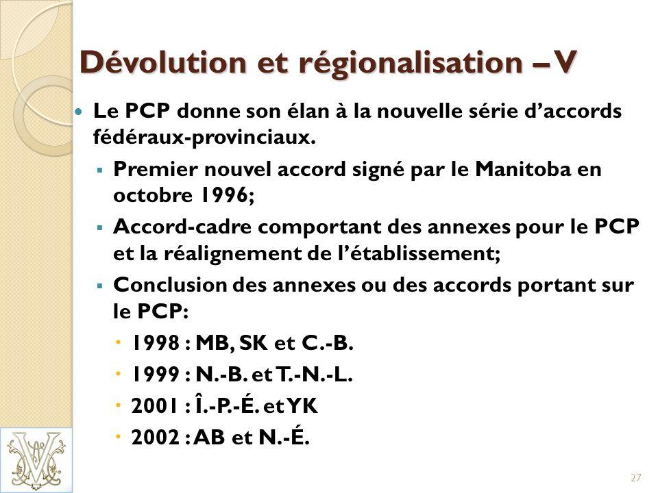 Dévolution et régionalisation – V Le PCP donne son élan à la nouvelle série daccords fédéraux-provinciaux.