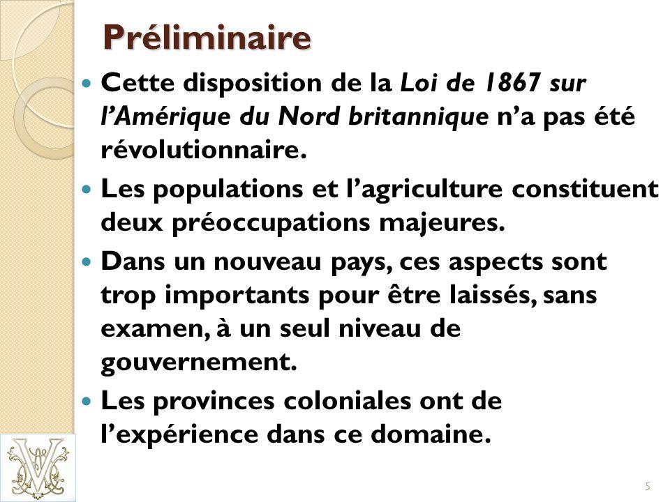 Préliminaire Cette disposition de la Loi de 1867 sur lAmérique du Nord britannique na pas été révolutionnaire.