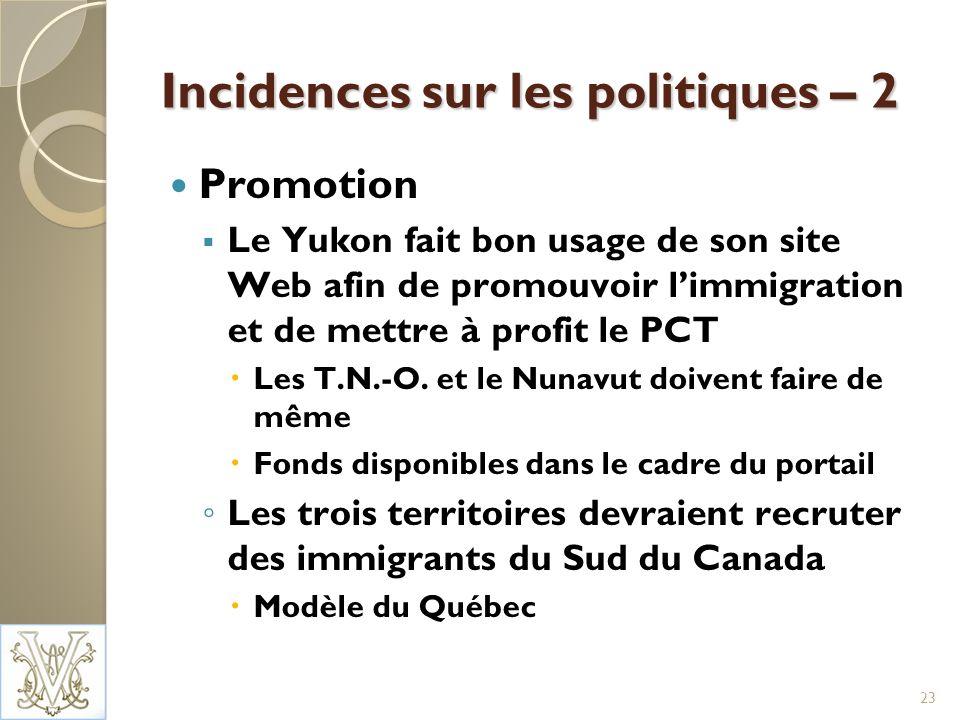 Incidences sur les politiques – 2 Promotion Le Yukon fait bon usage de son site Web afin de promouvoir limmigration et de mettre à profit le PCT Les T.N.-O.
