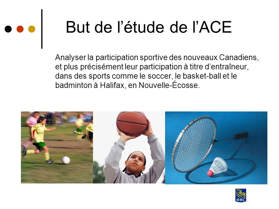 But de létude de lACE Analyser la participation sportive des nouveaux Canadiens, et plus précisément leur participation à titre dentraîneur, dans des
