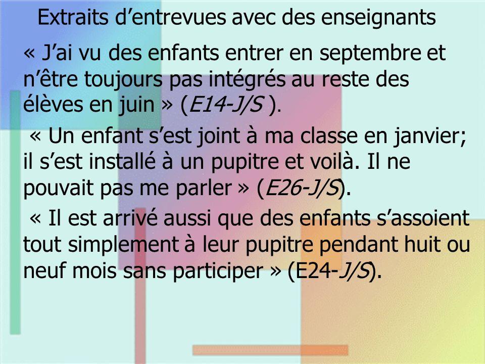 Extraits dentrevues avec des enseignants « Jai vu des enfants entrer en septembre et nêtre toujours pas intégrés au reste des élèves en juin » (E14-J/