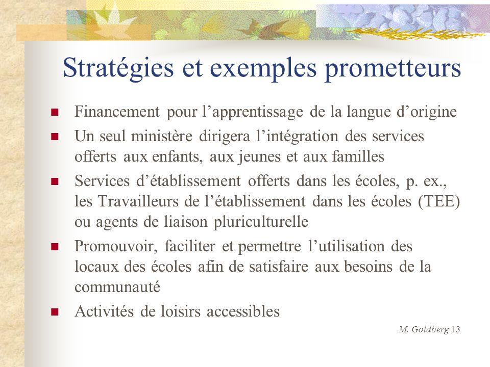 Stratégies et exemples prometteurs Financement pour lapprentissage de la langue dorigine Un seul ministère dirigera lintégration des services offerts