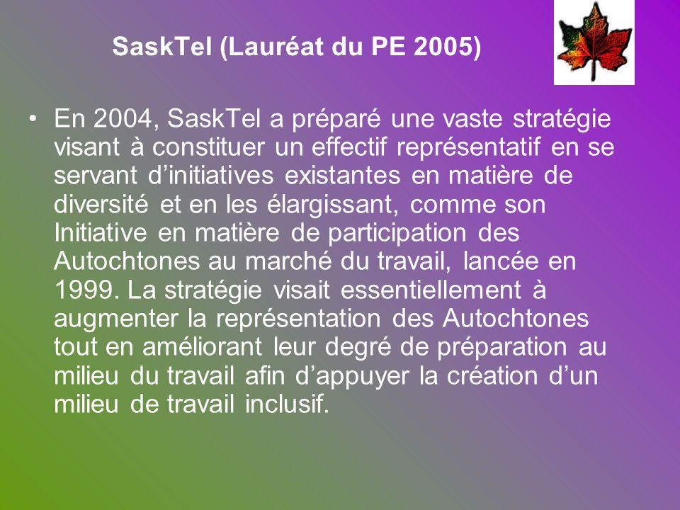 SaskTel (Lauréat du PE 2005) En 2004, SaskTel a préparé une vaste stratégie visant à constituer un effectif représentatif en se servant dinitiatives e