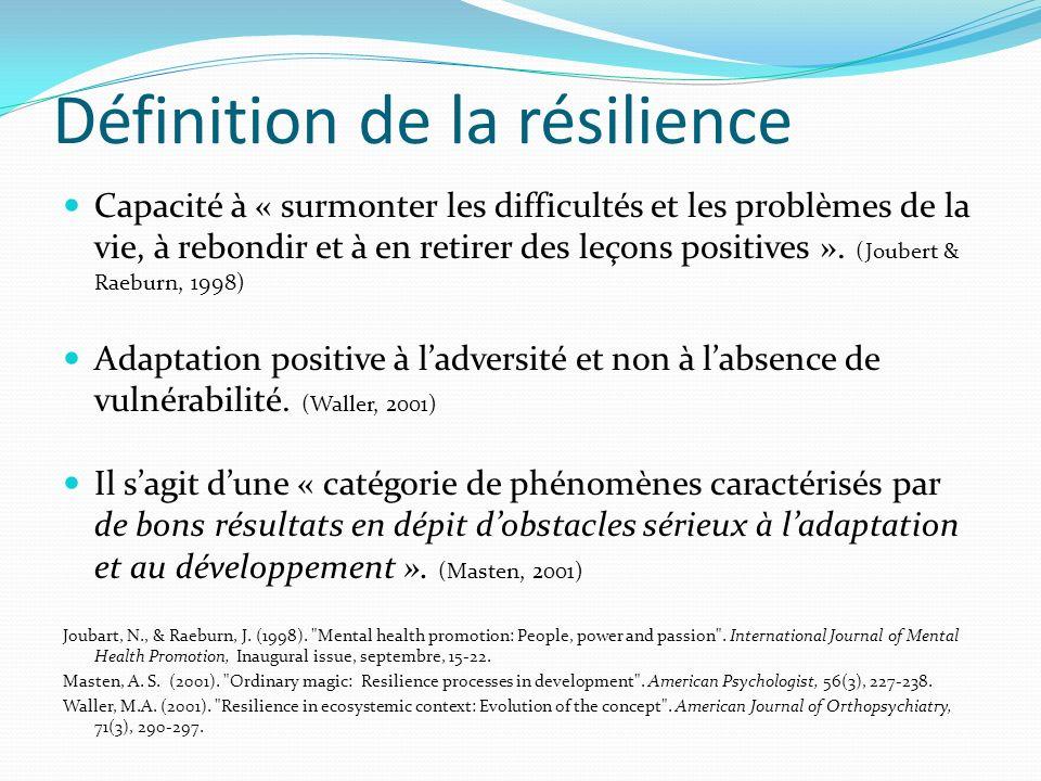 Définition de la résilience Capacité à « surmonter les difficultés et les problèmes de la vie, à rebondir et à en retirer des leçons positives ».