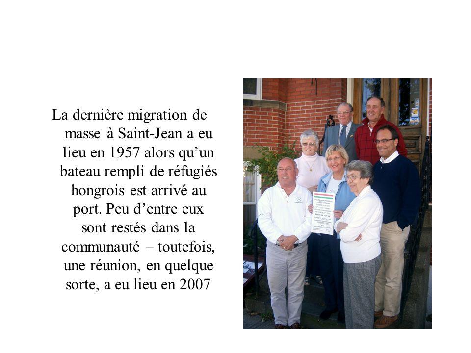 La dernière migration de masse à Saint-Jean a eu lieu en 1957 alors quun bateau rempli de réfugiés hongrois est arrivé au port.