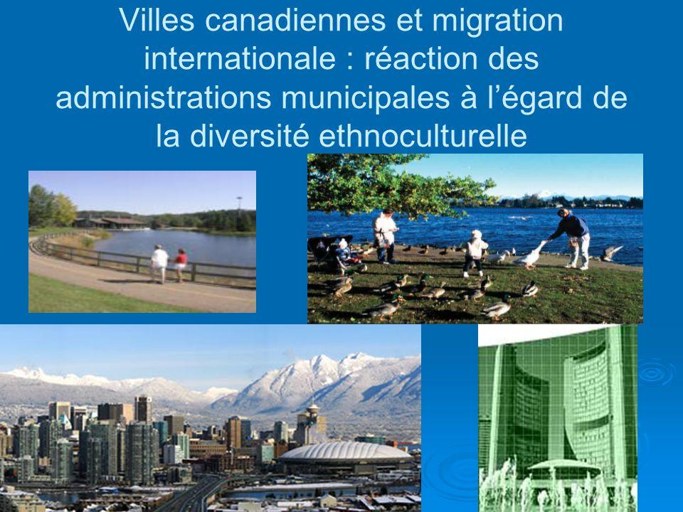 Villes canadiennes et migration internationale : réaction des administrations municipales à légard de la diversité ethnoculturelle
