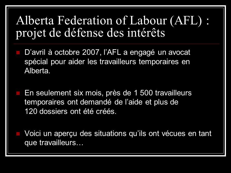 Alberta Federation of Labour (AFL) : projet de défense des intérêts Davril à octobre 2007, lAFL a engagé un avocat spécial pour aider les travailleurs temporaires en Alberta.