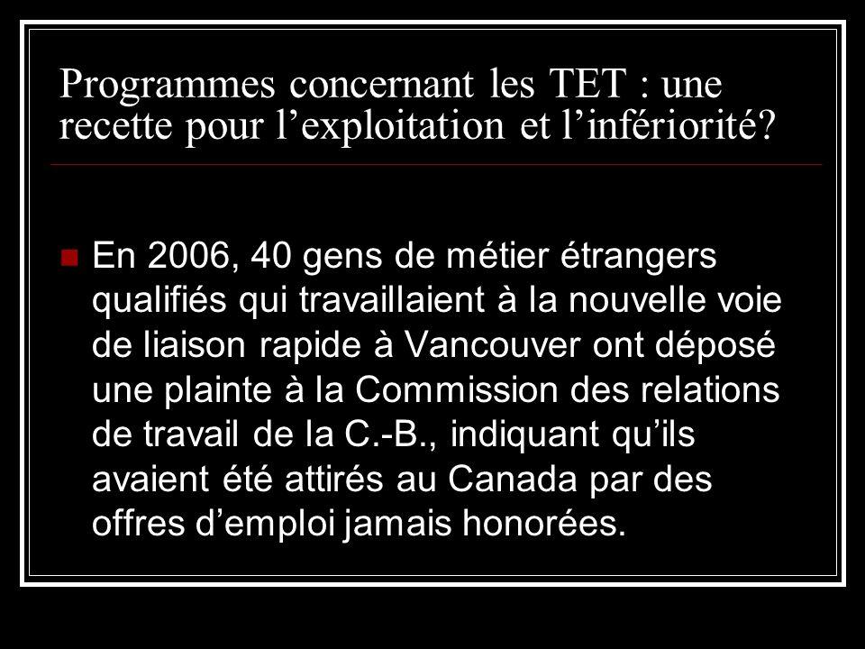 Programmes concernant les TET : une recette pour lexploitation et linfériorité? En 2006, 40 gens de métier étrangers qualifiés qui travaillaient à la