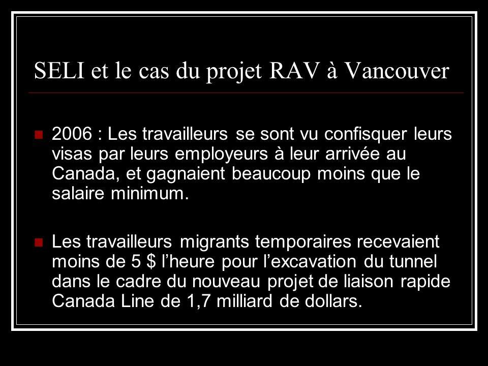 SELI et le cas du projet RAV à Vancouver 2006 : Les travailleurs se sont vu confisquer leurs visas par leurs employeurs à leur arrivée au Canada, et g