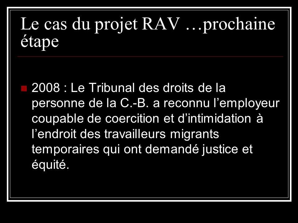 Le cas du projet RAV …prochaine étape 2008 : Le Tribunal des droits de la personne de la C.-B. a reconnu lemployeur coupable de coercition et dintimid