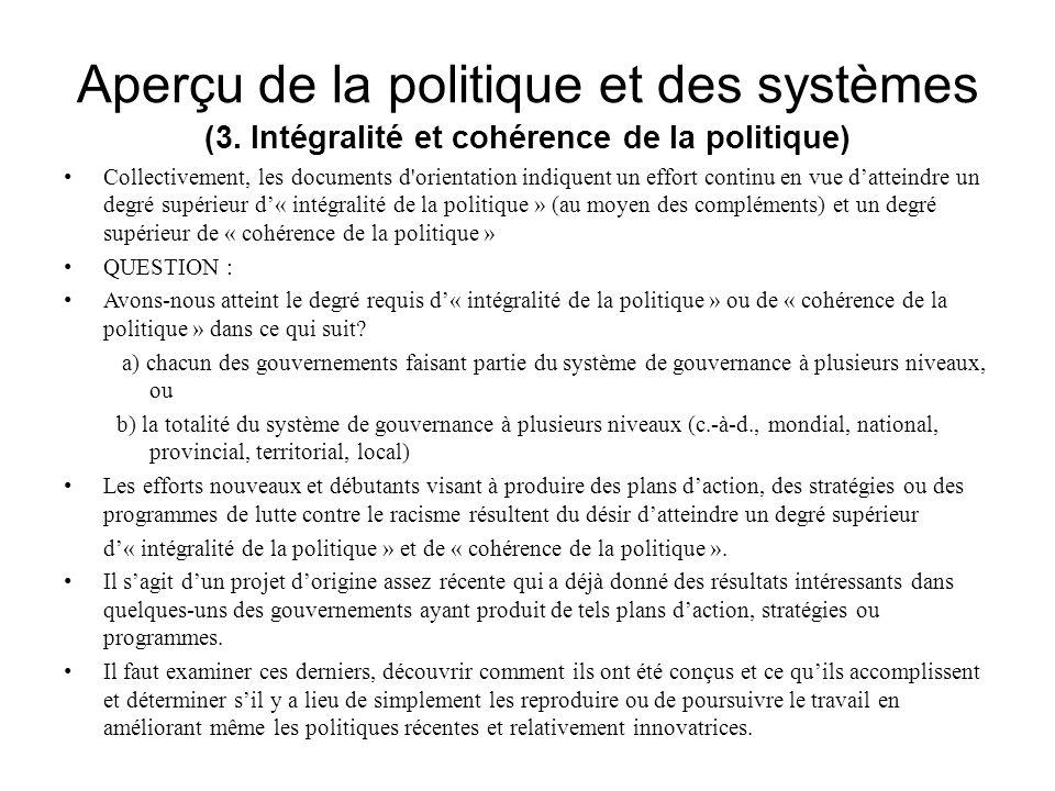 Aperçu de la politique et des systèmes (3. Intégralité et cohérence de la politique) Collectivement, les documents d'orientation indiquent un effort c