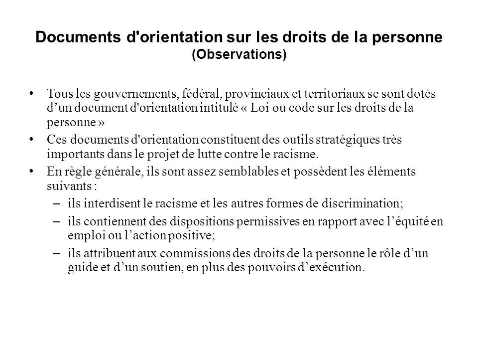 Documents d'orientation sur les droits de la personne (Observations) Tous les gouvernements, fédéral, provinciaux et territoriaux se sont dotés dun do