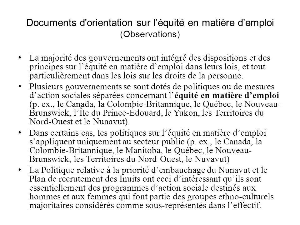 Documents d'orientation sur léquité en matière demploi (Observations) La majorité des gouvernements ont intégré des dispositions et des principes sur