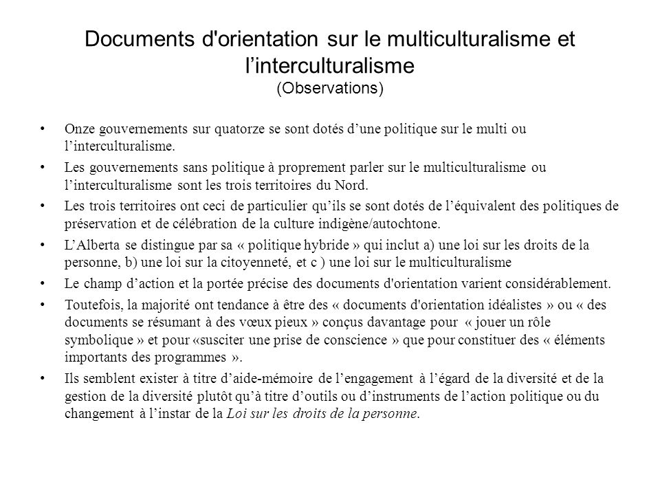 Documents d'orientation sur le multiculturalisme et linterculturalisme (Observations) Onze gouvernements sur quatorze se sont dotés dune politique sur