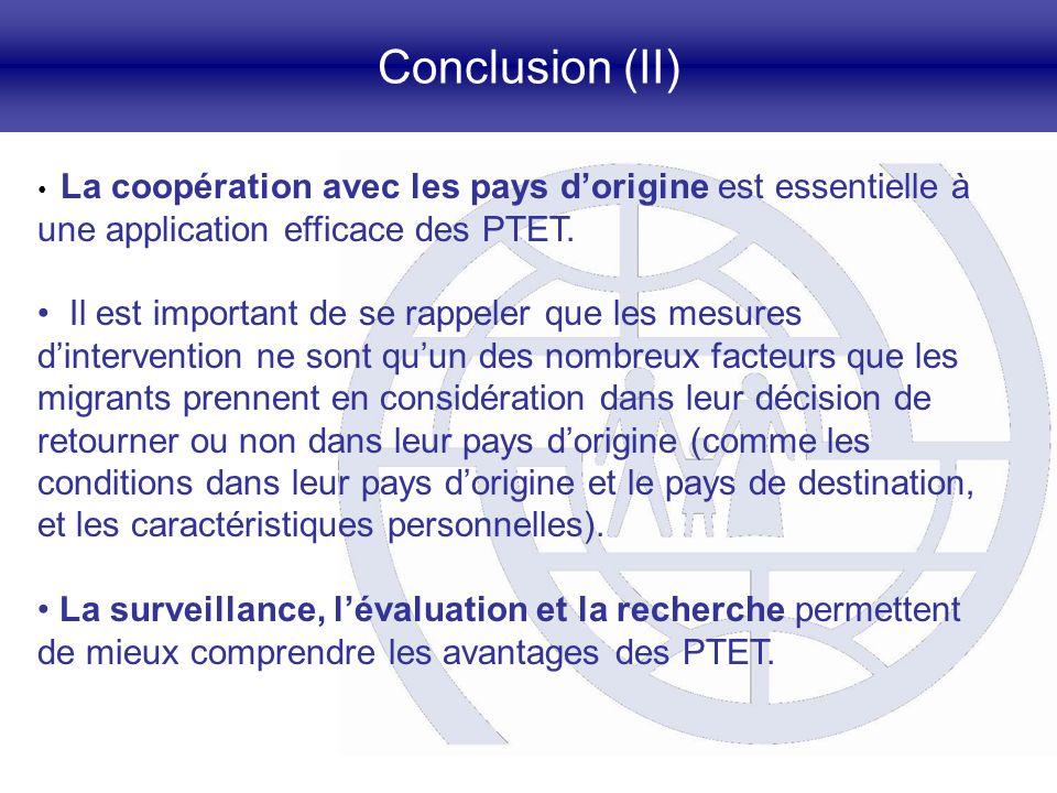 Conclusion (II) La coopération avec les pays dorigine est essentielle à une application efficace des PTET. Il est important de se rappeler que les mes