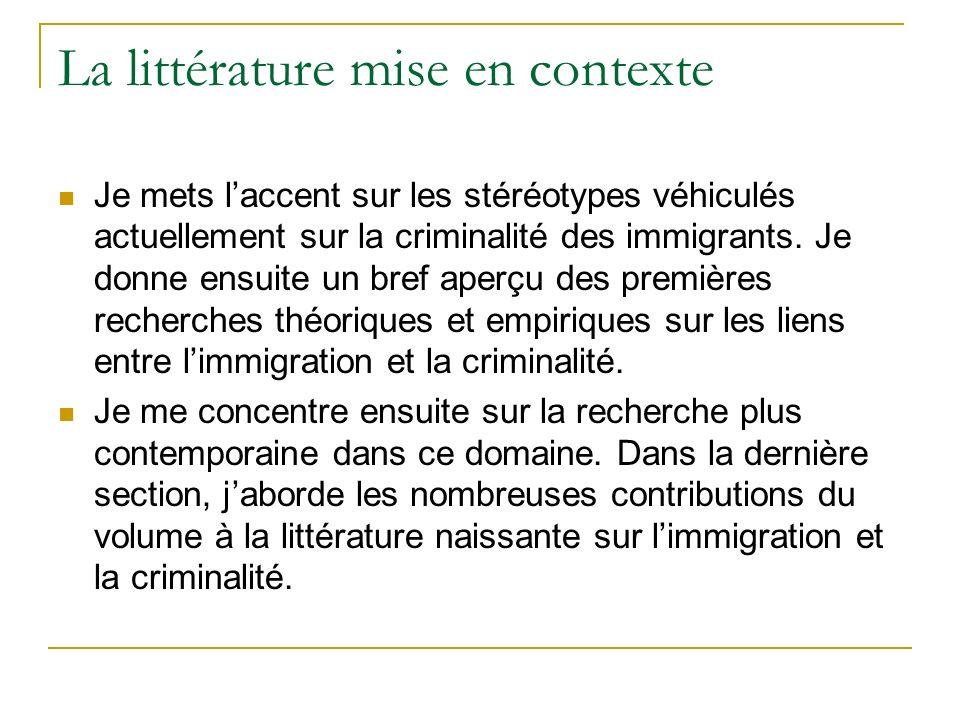 La littérature mise en contexte Je mets laccent sur les stéréotypes véhiculés actuellement sur la criminalité des immigrants.