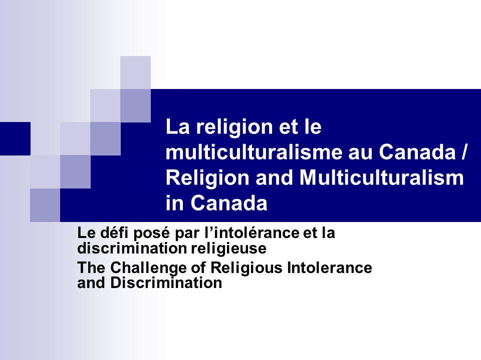 La religion et le multiculturalisme au Canada / Religion and Multiculturalism in Canada David Seljak, Départment des études religieuses Université St.