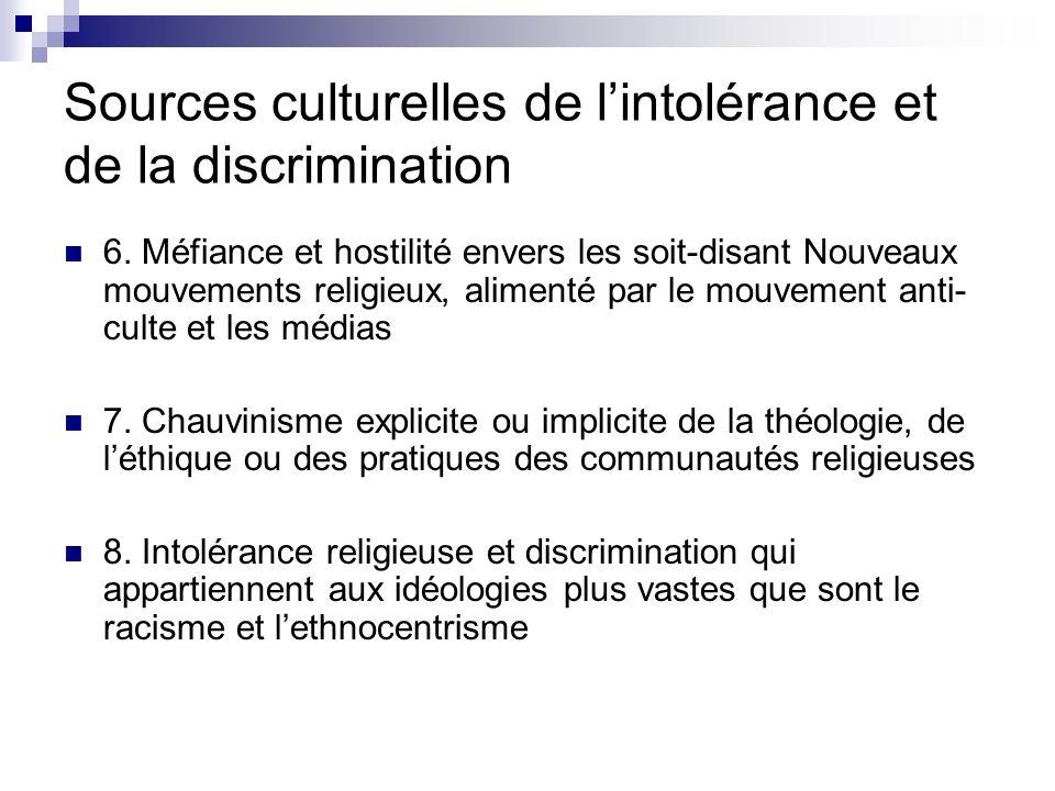 Sources culturelles de lintolérance et de la discrimination 6. Méfiance et hostilité envers les soit-disant Nouveaux mouvements religieux, alimenté pa