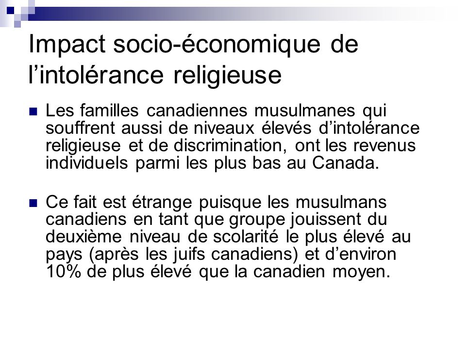 Impact socio-économique de lintolérance religieuse Les familles canadiennes musulmanes qui souffrent aussi de niveaux élevés dintolérance religieuse e